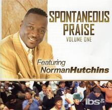 Vol. 1-Spontaneous Praise - CD Audio di Norman Hutchins