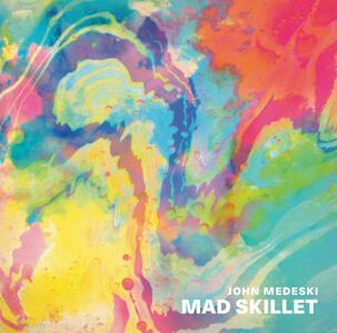 Mad Skillet - Vinile LP di John Medeski