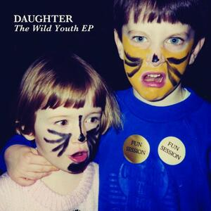 Wild Youth Ep - Vinile LP di Daughter