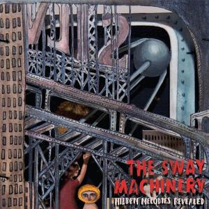 Hidden Melodies Revealed - Vinile LP di Sway Machinery