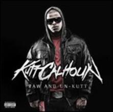 Raw and Un-Kutt - CD Audio di Kutt Calhoun