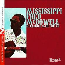 Steakbone Slide Guitar - CD Audio di Mississippi Fred McDowell
