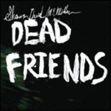 Dead Friends - Vinile LP di Shawn McMillen