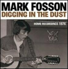 Digging in the Dust. Home Recordings 1976 - Vinile LP di Mark Fosson