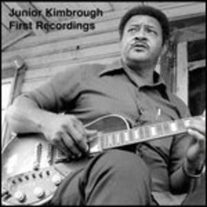 First Recordings - Vinile LP di Junior Kimbrough