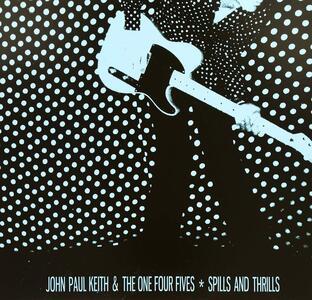 Spills and Thrills - Vinile LP di John Paul Keith