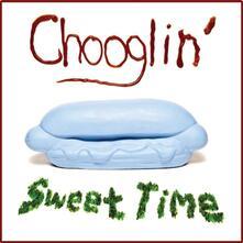 Sweet Time - Vinile LP di Chooglin