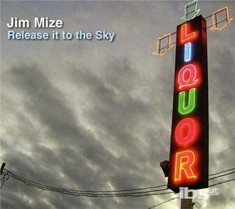 Release It To The Sky - Vinile LP di Jim Mize