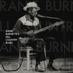 Ranie Burnette's Hill Country Blues - Vinile LP di Ranie Burnette