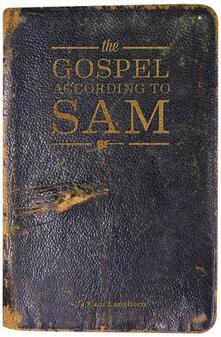 The Gospel According to Sam - Vinile LP di Sam Langhorn