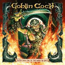 Come with Me if You Want to Live - Vinile LP di Goblin Cock