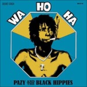 Wa Ho Ha - Vinile LP di Black Hippies,Pazy