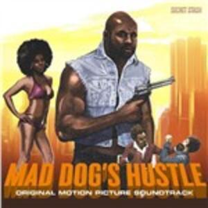 Mad Dog's Hustle (Colonna Sonora) - Vinile LP