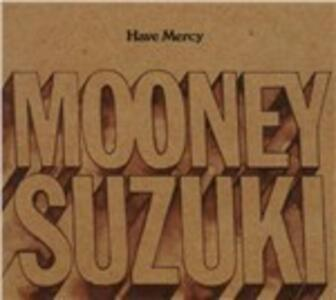 Have Mercy - Vinile LP di Mooney Suzuki