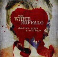 Shadows Greys & Evil Ways - Vinile LP di White Buffalo
