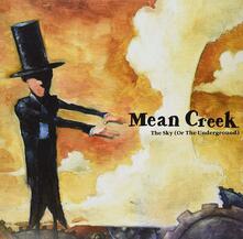 Sky -Or the Underground - Vinile LP di Mean Creek