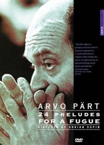 Arvo Pärt. 24 Preludes for a Fugue di Dorian Supin - DVD