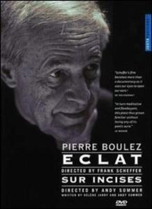 Pierre Boulez. Eclat, Sur Incises - DVD