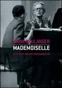 Nadia Boulanger. Mademoiselle di Bruno Monsaingeon - DVD