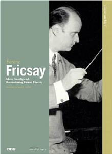 Ferenc Fricsay. Classic Archives. Music Transfigured: Remembering Ferenc Fricsay - DVD