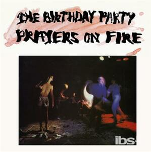 Prayers On Fire.. - Vinile LP di Birthday Party