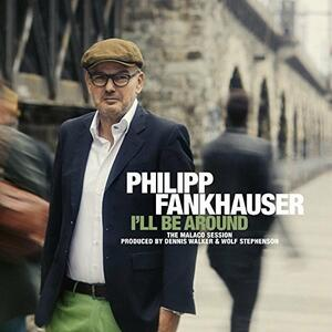 I'll Be Around - Vinile LP di Philipp Fankhauser