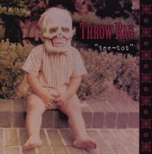 Tee Tot - Vinile LP di Throw Rag
