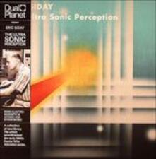Ultra Sonic Perception - Vinile LP di Eric Siday