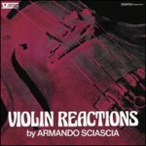 Violin Reactions - Vinile LP di Armando Sciascia