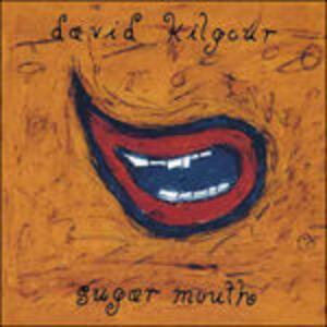 Sugar Mouth - Vinile LP di David Kilgour