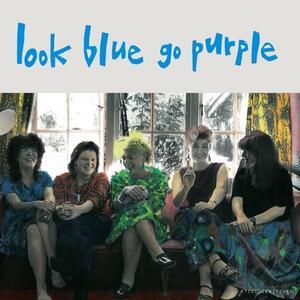 Look Blue Go Purple - Vinile LP di Look Blue Go Purple