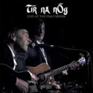 Live At The Half Moon - Vinile LP di Tir Na Nog
