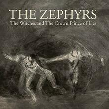 The Witches and the Crown Prince of Lies - Vinile LP di Zephyrs