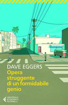 L'opera struggente di un formidabile genio - Dave Eggers - copertina