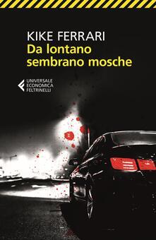 Da lontano sembrano mosche - Kike Ferrari - copertina