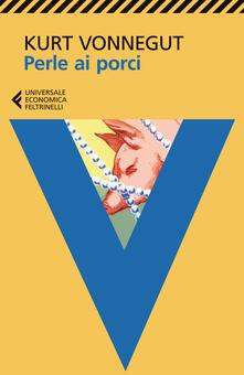 Perle ai porci o Dio la benedica, Mr Rosewater - Kurt Vonnegut - copertina