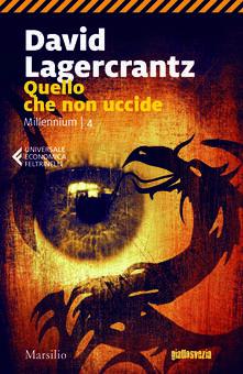 Quello che non uccide. Millennium. Vol. 4 - David Lagercrantz - copertina