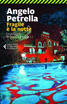 Fragile é la notte. La prima indagine di Denis Carbone - Angelo Petrella - copertina