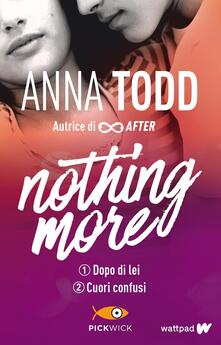 Dopo di lei-Cuori confusi. Nothing more - Anna Todd - copertina