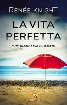 La vita perfetta - Renée Knight - copertina