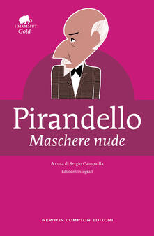 Maschere nude. Ediz. integrale - Luigi Pirandello - copertina