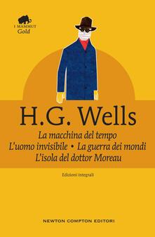 La macchina del tempo-La guerra dei mondi-L'isola del dottor Moreau-L'uomo invisibile. Ediz. integrale - Herbert G. Wells - copertina