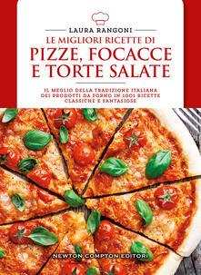 Le migliori ricette di pizze, focacce e torte salate - Laura Rangoni - copertina