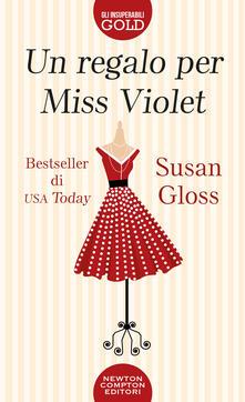 Un regalo per Miss Violet - Gloss Susan - copertina