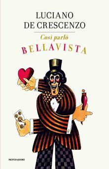 Così parlò Bellavista. Napoli, amore e libertà - Luciano De Crescenzo - copertina