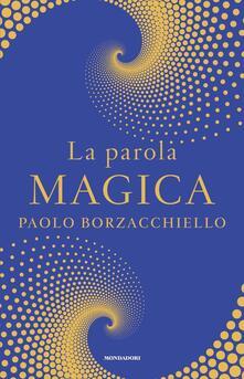 La parola magica - Paolo Borzacchiello - copertina