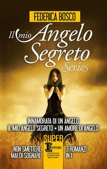 Il mio angelo segreto Trilogy - Federica Bosco - copertina