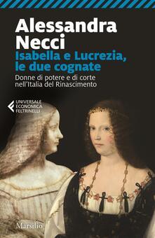 Partyperilperu.it Isabella e Lucrezia, le due cognate. Donne di potere e di corte nell'Italia del Rinascimento Image