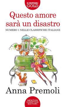 Questo amore sarà un disastro - Anna Premoli - copertina