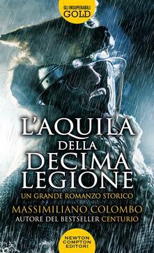 L' aquila della decima legione - Massimiliano Colombo - copertina